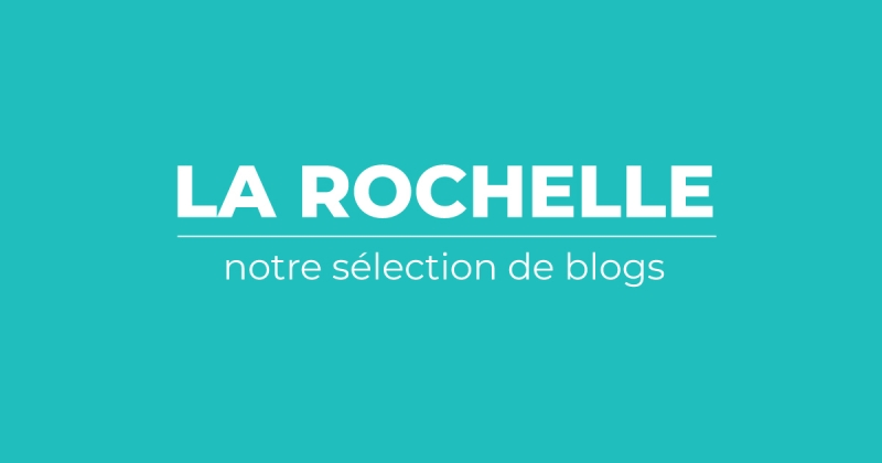 selection blogs la rochelle