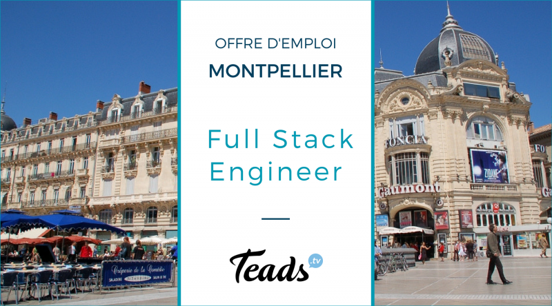 offre emploi full stack engineer montpellier teads