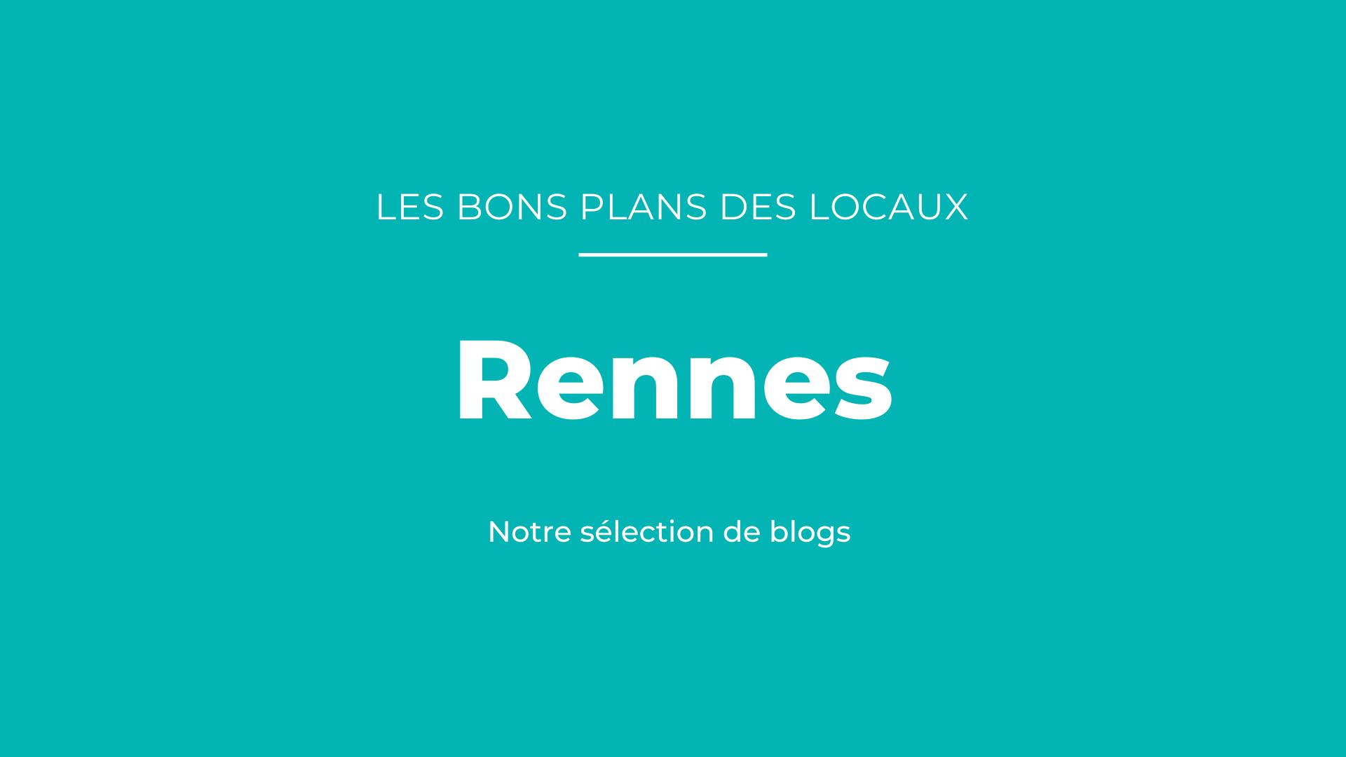 Notre sélection de blogs à Rennes