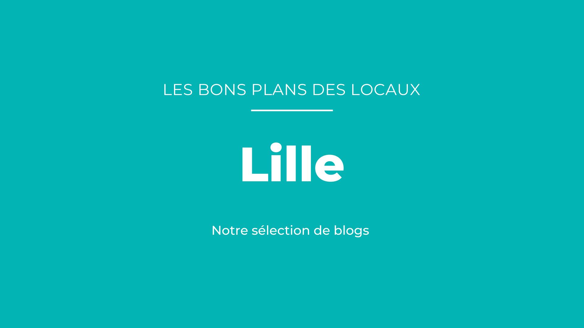 Bons plans des blogueurs à Lille