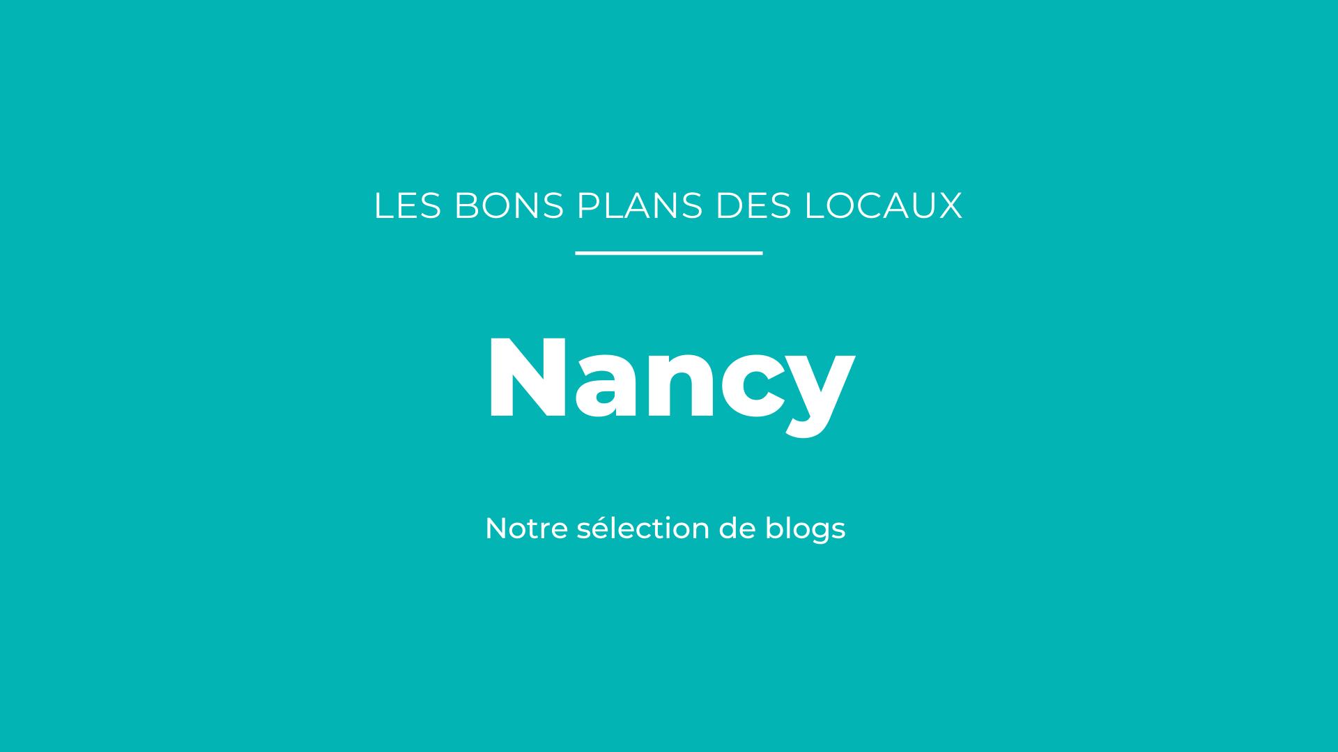 bons plans des blogueurs Nancy