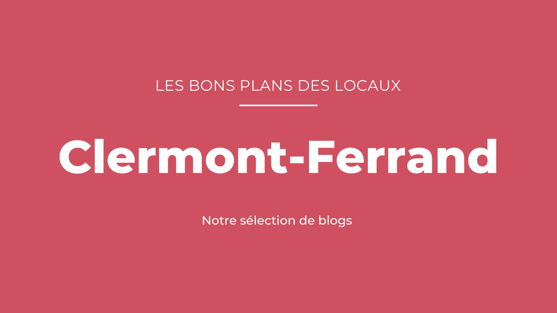 Notre sélection de blogs à Clermont-Ferrand