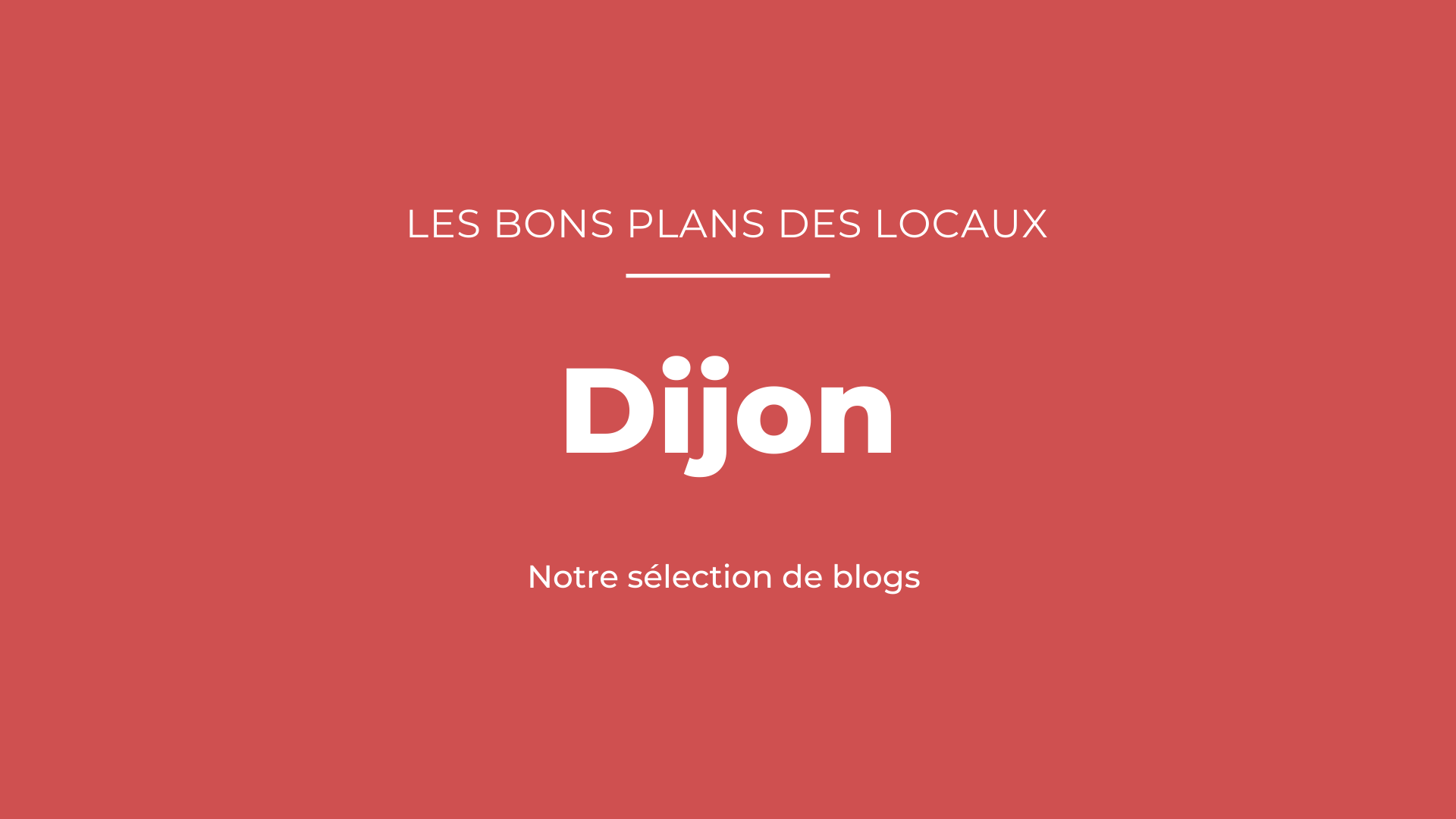 Bons plans des blogueurs Dijon
