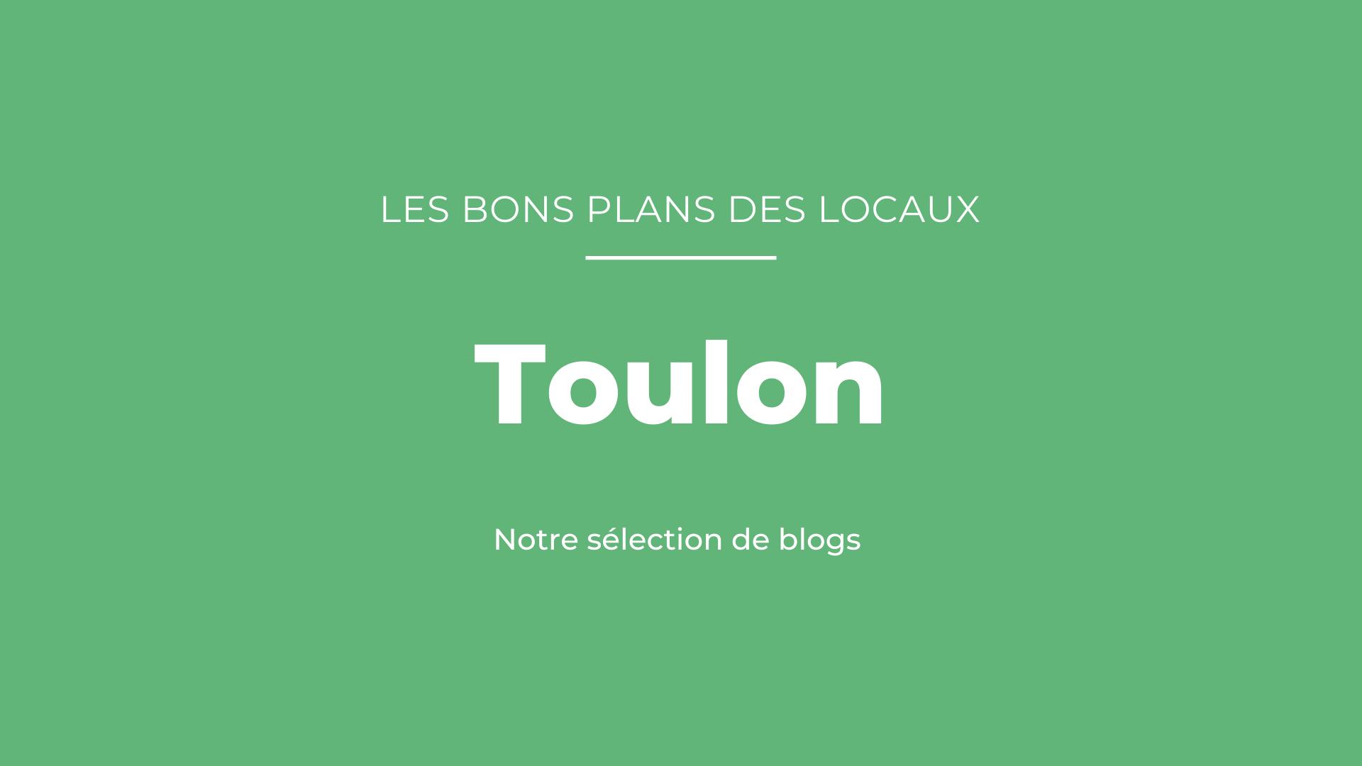 Notre sélection de blogs à Toulon