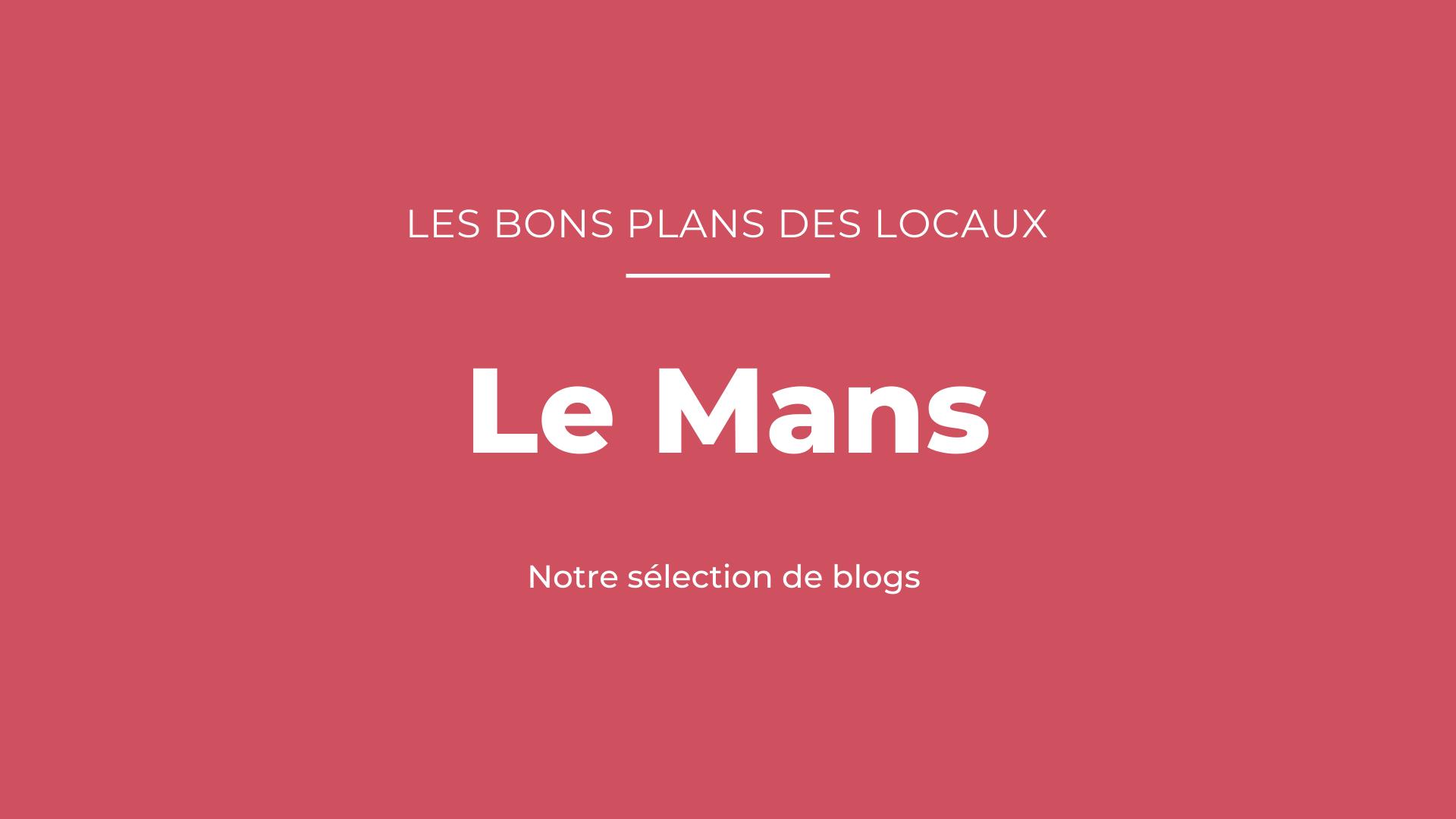 Notre sélection de blogs au Mans