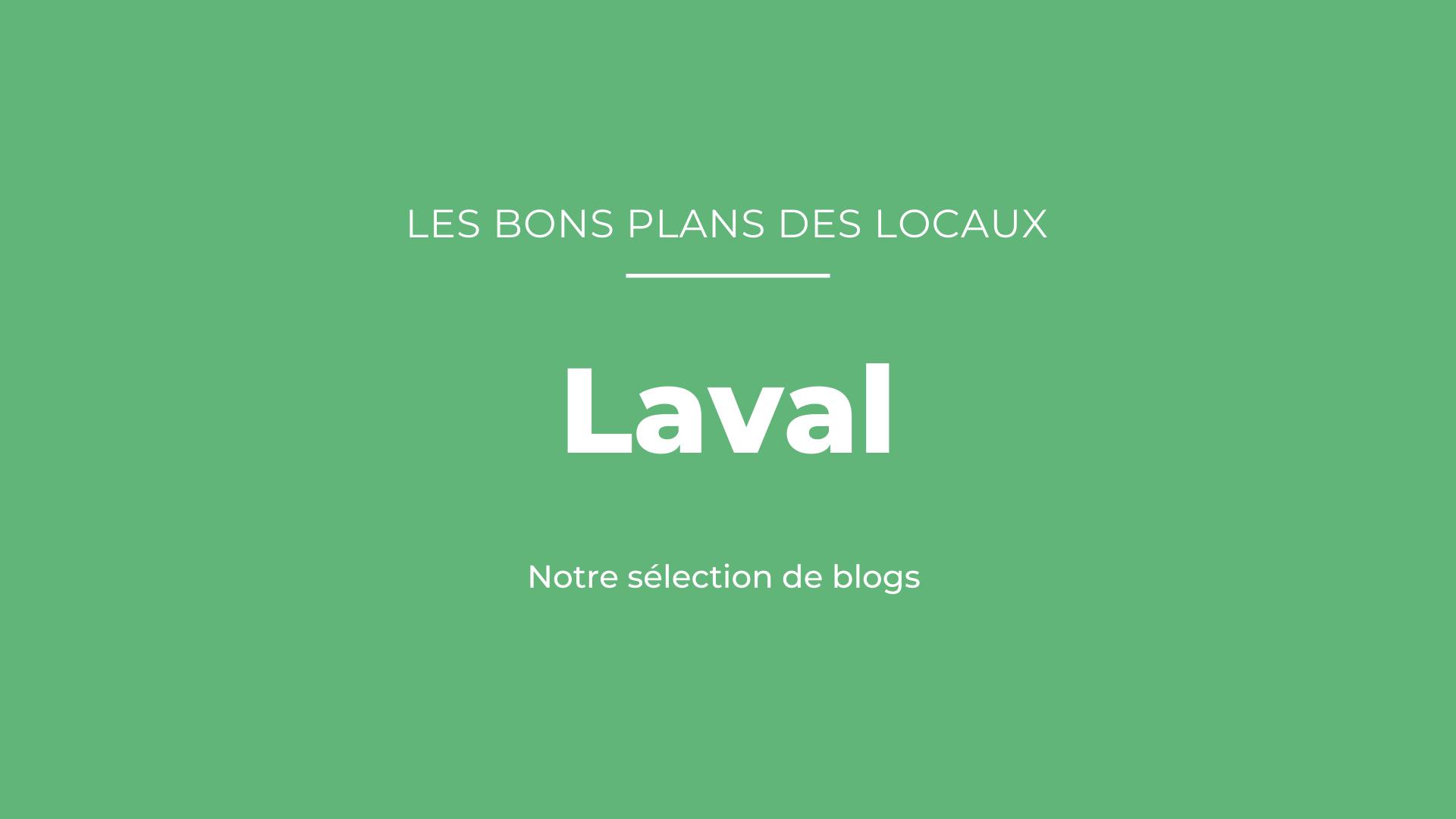 Bons plans des blogueurs Laval