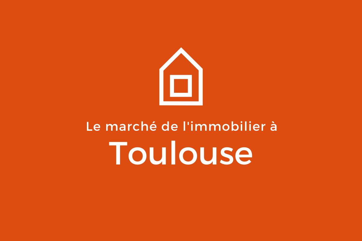 Le marché de l'immobilier Toulouse