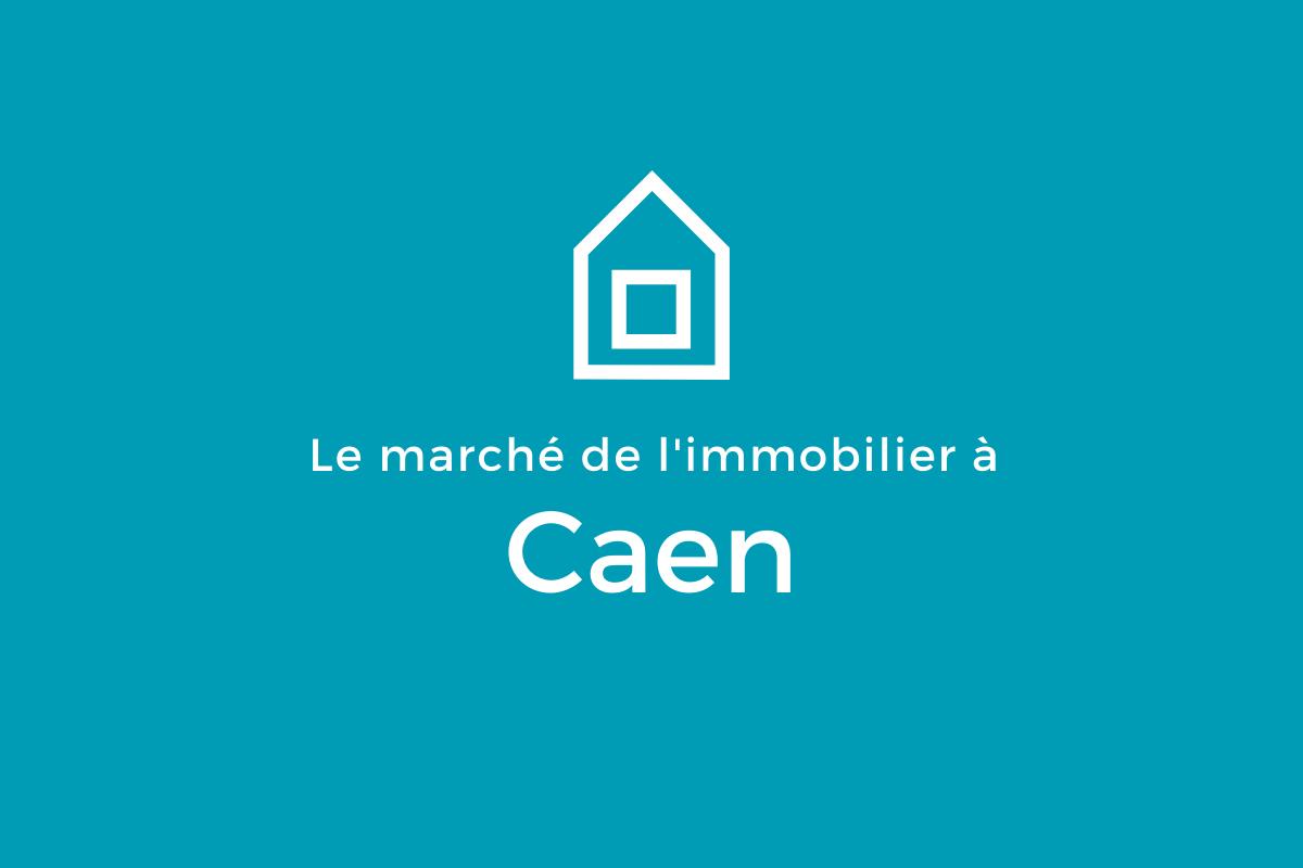 Le marché de l'immobilier Caen