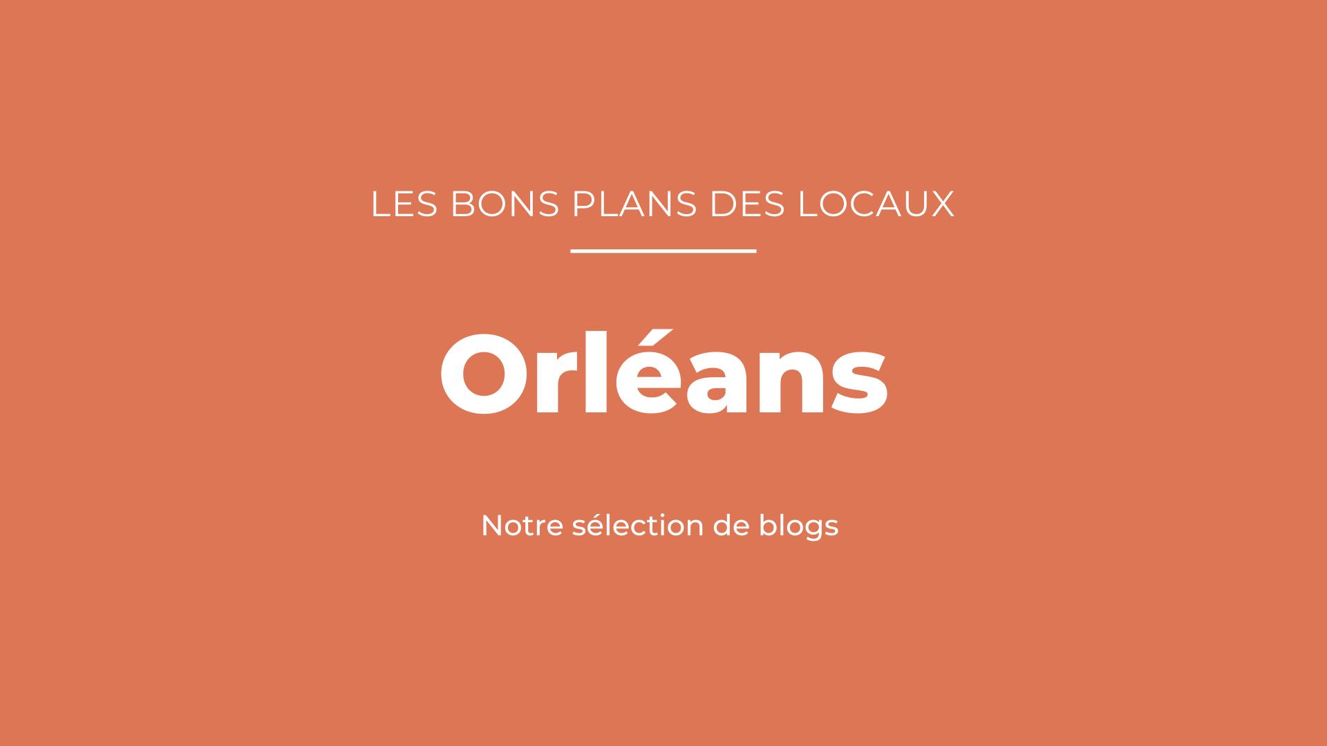 Notre sélection de blogs à Orléans